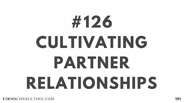 126 109 TP1 Cultivating partner relationships