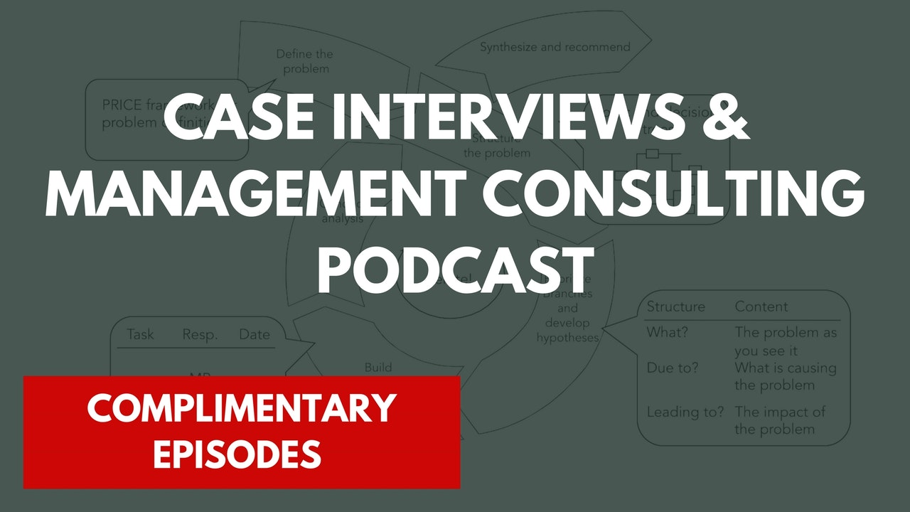 Case Interview & Management Consulting Podcast