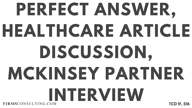 S16 Perfect Audio Answer, Felix Session 16, Healthcare Article Discussion, McKinsey Partner Interview