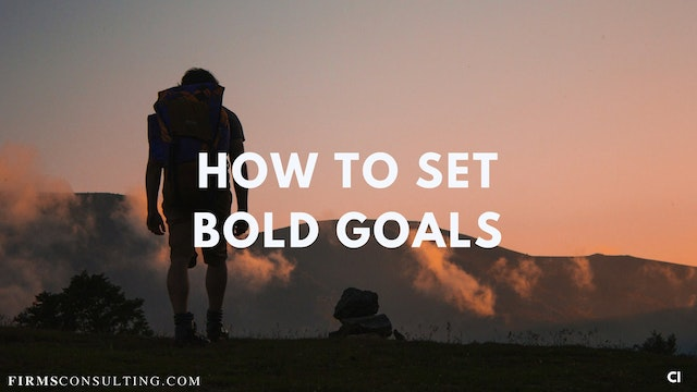335 FCI How to set bold goals