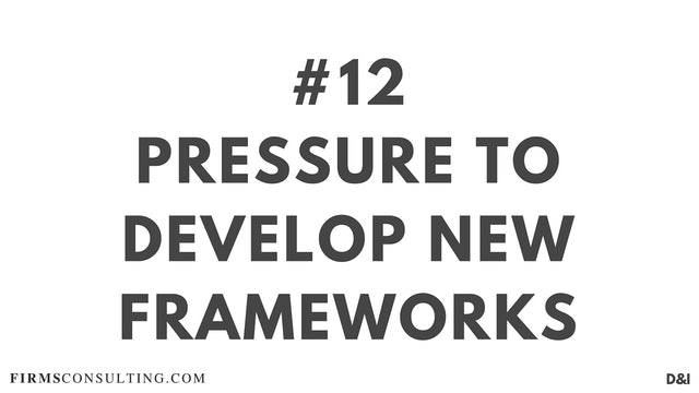 12 D&I Pressure to develop new frameworks