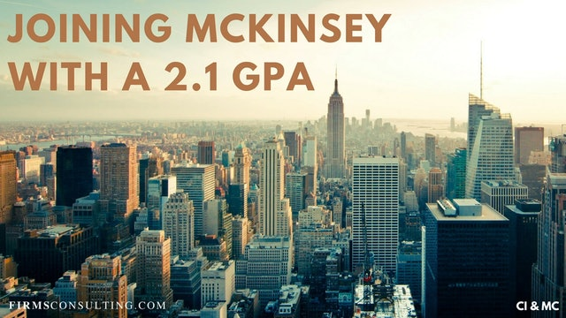 336 FCI Joining McKinssey with a 2.1 GPA