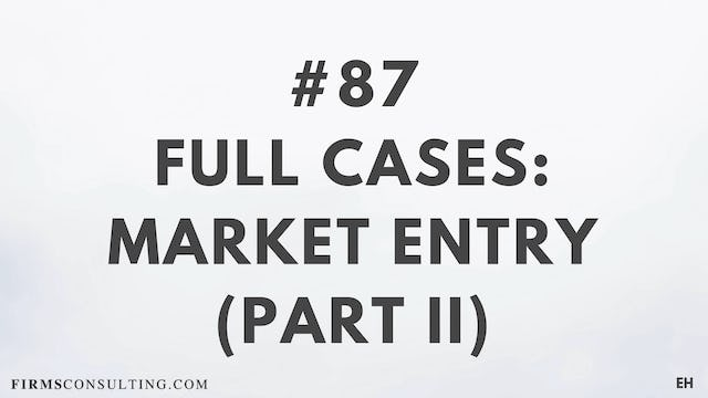87 15 3 2 EH Full cases. Market Entry. Part II