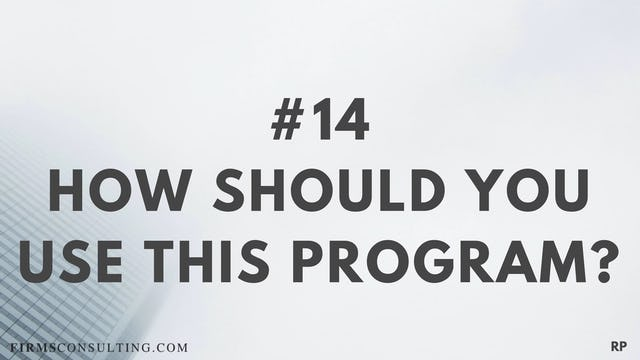14 RP How should you use this program?
