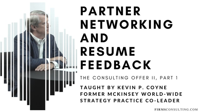 The Consulting Offer 2: 1 Partner Networking & Resume Feedback