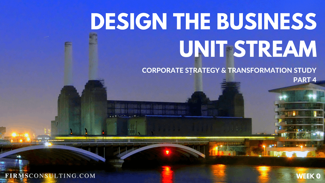 CS&T P4 W0 Design the Business Unit Stream
