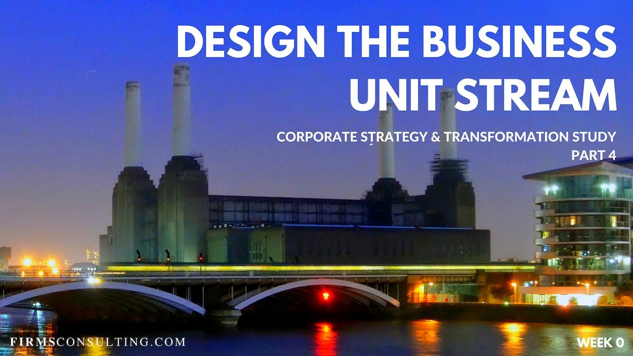 CS&T P4 W0 Design the Business Unit Stream