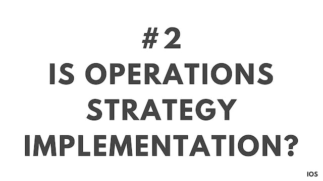 2 1.2 IOS Is operations strategy implementation?