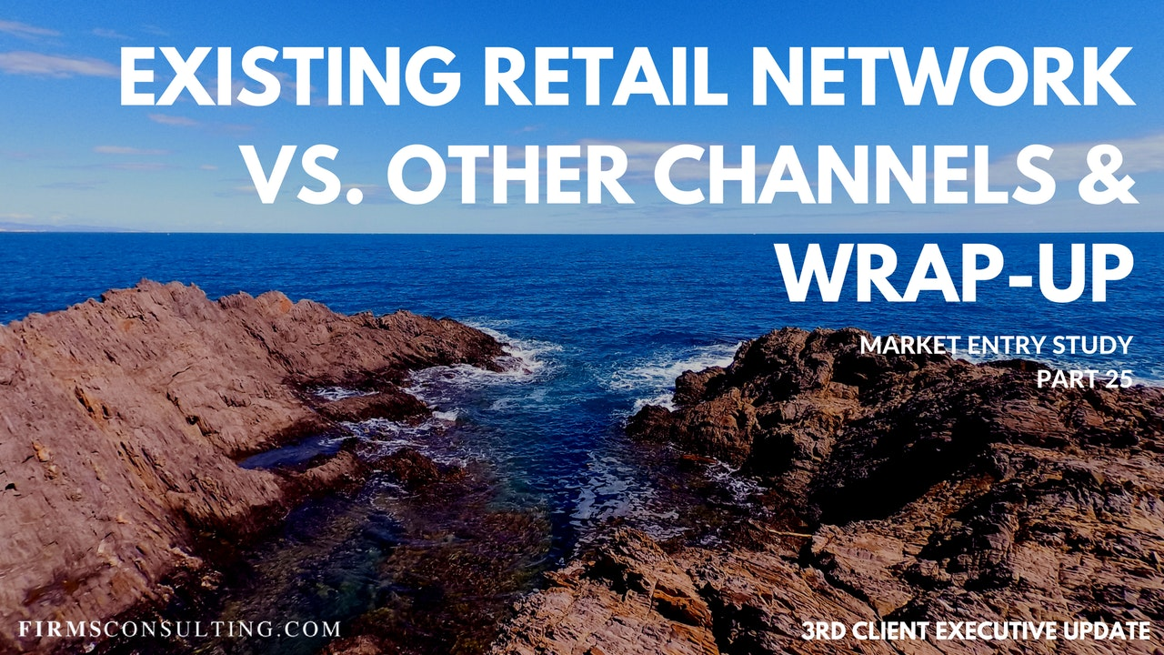 US P25 Existing Retail Network vs. Other Channels & Wrap-Up