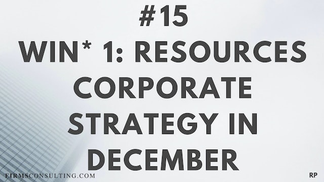 15 RP 15.1 Win 1- Resources - Corporate Strategy in December