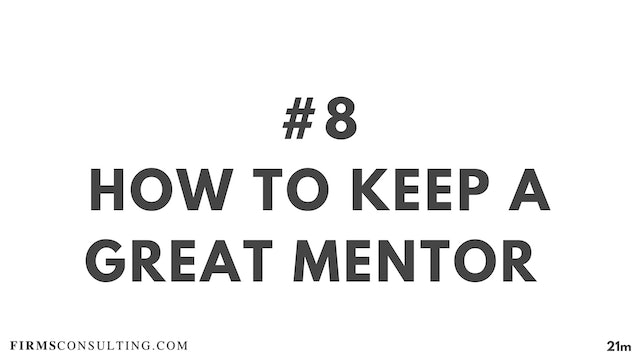 8 21D ME How to keep a great mentor