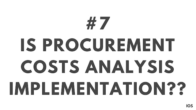 7 1.7 IOS Is analysing procurement costs implementation?