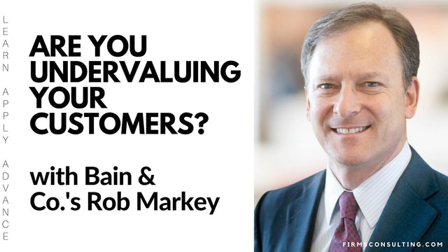96 FSS Rob Markey Are you undervaluing your customers?
