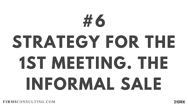 6 21D PS Strategy for the 1st meeting. The informal sale