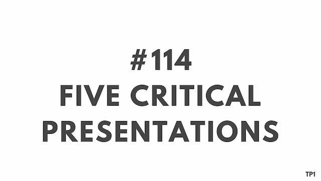 114 97 TP1 Five Critical Presentations