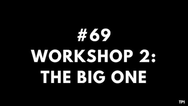 69 TP1 Workshop 2. The big one