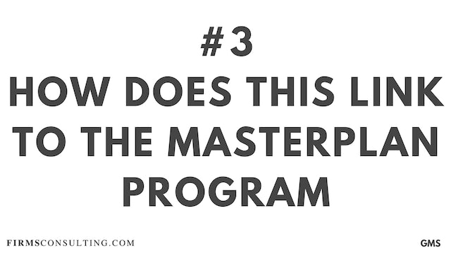 3 GMS P1 How does this link to the MasterPlan Program