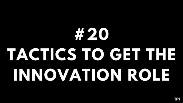 20 TP1 Tactics to get the innovation role