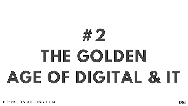 2 D&IT The golden age of Digital and IT