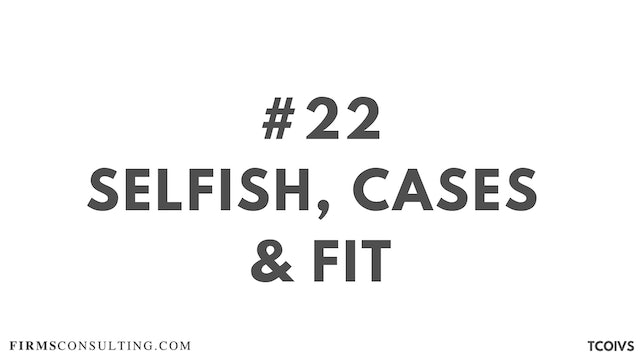 22 TCOIV Sizan. Session 12. Selfish, Cases and FIT