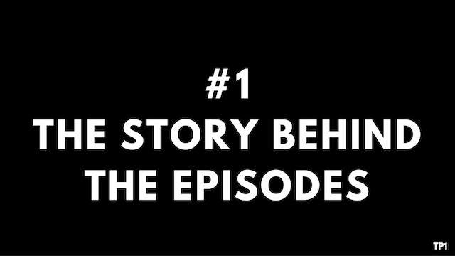 1 TP1 The story behind the episodes