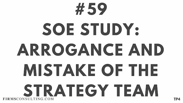 59 BAR18.6 TP4 SOE study. Arrogance and mistake of the strategy teams