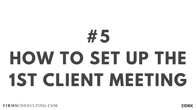 5 21D PS How to set up the 1st client meeting