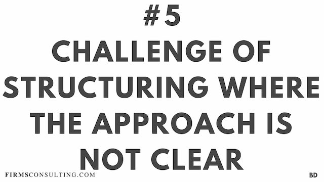 5 BD Challenge of structuring where the approach is not clear