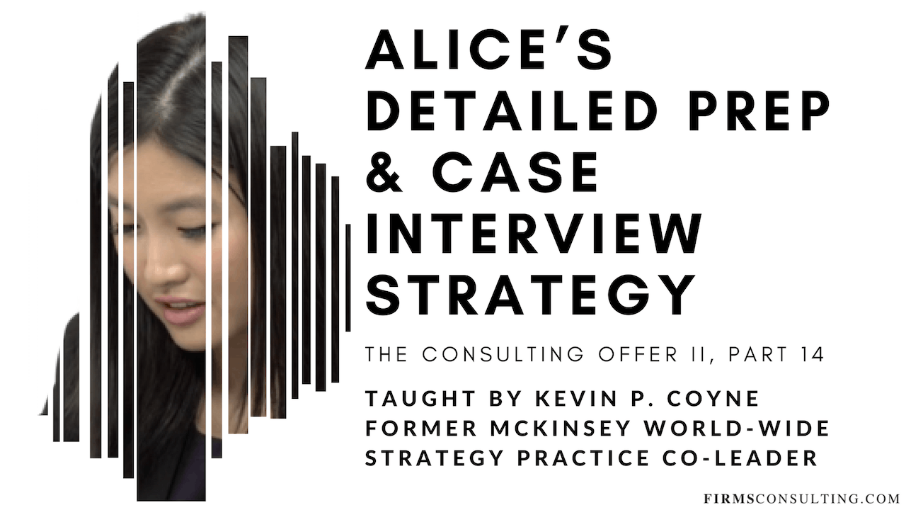 The Consulting Offer 2: 14 Alice's Preparation & Case Interview Strategy