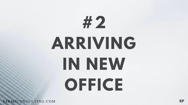 2 RP Arriving in a new office