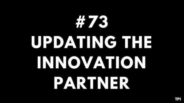 73 TP1 Updating the innovation partner