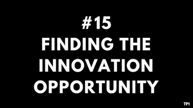 15 TP1 Finding the innovation opportu...