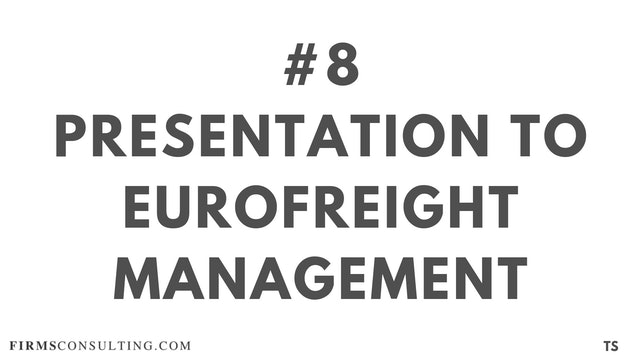 8 TS 7 Presentation to EuroFreight Management