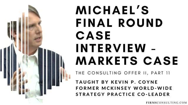 The Consulting Offer 2: 11 Michael's Final Round Case Interview - Markets Case