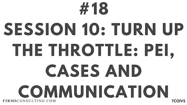 18 TCOIV Sizan. Session 10. PEI, cases and communication