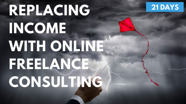 Replacing Income With Online Freelance Consulting