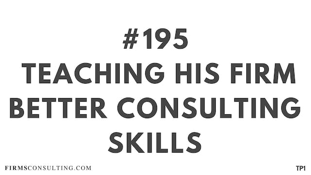 195 115.3.8  TP1 Teaching his firm better consulting skills