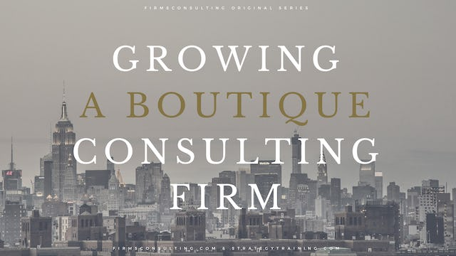 Growing A Boutique Consulting Firm