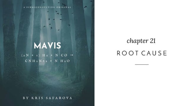 024 Mavis Chapter 21 Root Cause