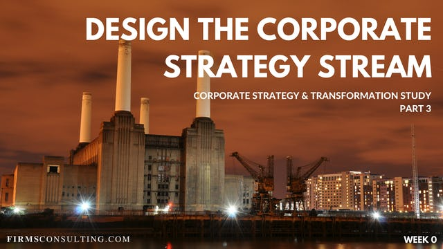 CS&T P3 W0 Design the Corporate Strategy Stream
