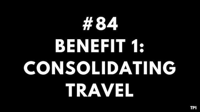 84 TP1 Benefit 1- consolidating travel