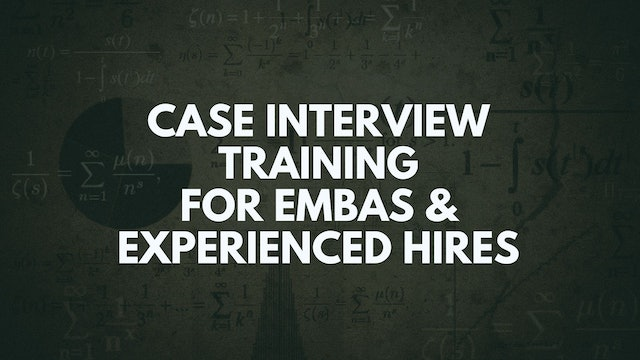 EMBA / Experienced Hire Case Interviews: 110 Episodes