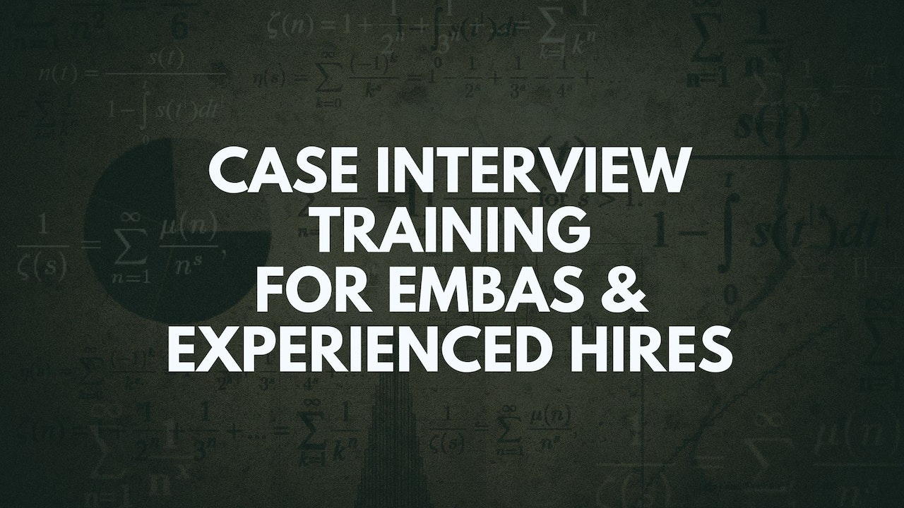 EMBA / Experienced Hire Case Interviews