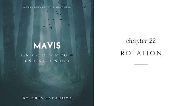 025 Mavis Chapter 22 Rotation