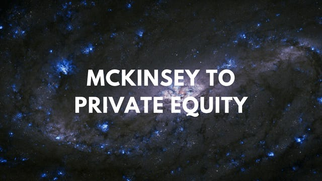McKinsey to Private Equity