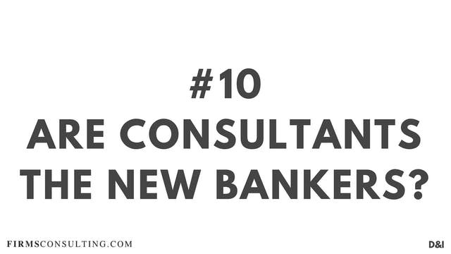10 D&IT Are consultants the new bankers?