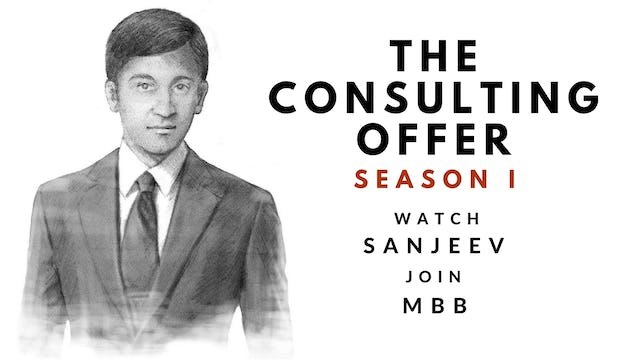 3 The Consulting Offer, Season I, Sanjeev's Session 3 Video Diary