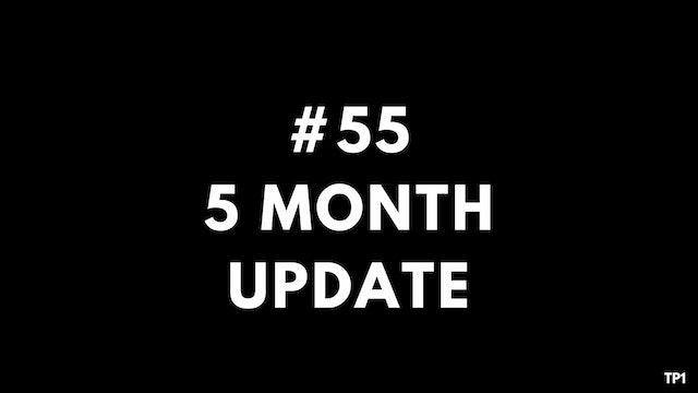 55 TP1 5 month update