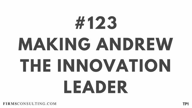 123 106 TP1 Making Andrew the Innovation leader