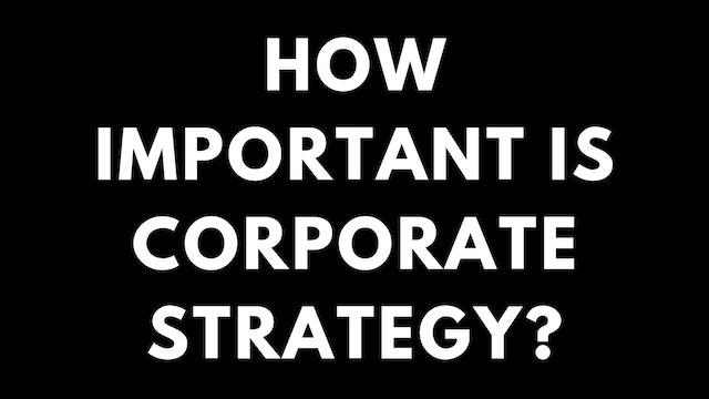 89 FSS How important is corporate strategy